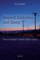 Beyond Darkness and Sleep: The Inuit Night in North Baffin Island