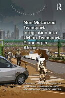 Non-Motorized Transport Integration Into Urban Transport Planning in Africa