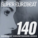 ANNIVERSARY NON-STOP MIX SUPER EUROBEAT VOL.140 REQUEST COUNTDOWN 2003