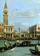 CANALETTO AND THE ART OF VENICE(H)