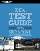 "General Test Guide 2015: The ""Fast-Track"" to Study for and Pass the Aviation Maintenance Technician"
