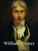 William Turner: 1775-1851