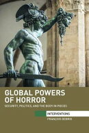 Global Powers of Horror: Security, Politics, and the Body in Pieces
