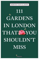 111 GARDENS IN LONDON YOU MUST NOT MISS