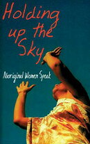 Holding Up the Sky: Aboriginal Women Speak