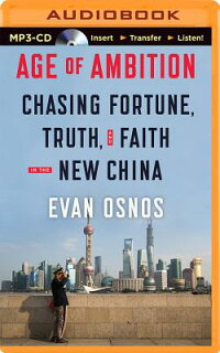 AgeofAmbition:ChasingFortune,Truth,andFaithintheNewChina[EvanOsnos]