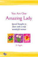 You Are One Amazing Lady: Special Thoughts to Share with a Truly Wonderful Woman