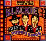 【輸入盤】SwingingFromTheChainsOfLove[Blackie&TheRodeoKings]