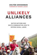 Unlikely Alliances: Native Nations and White Communities Join to Defend Rural Lands