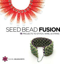 Seed_Bead_Fusion:_18_Projects