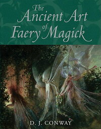 The_Ancient_Art_of_Faery_Magic