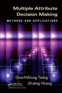 MultipleAttributeDecisionMaking:MethodsandApplications