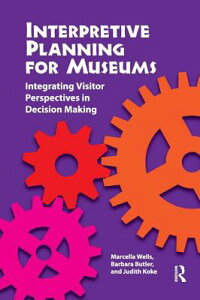 InterpretivePlanningforMuseums:IntegratingVisitorPerspectivesinDecisionMaking[MarcellaWells]