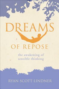 DreamsofRepose:TheAwakeningofSensibleThinking