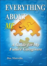 EverythingaboutMe:AGuideforMyFutureCaregivers