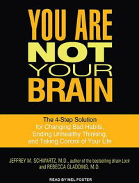 YouAreNotYourBrain:The4-StepSolutionforChangingBadHabits,EndingUnhealthyThinking,and