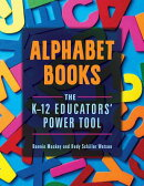 Alphabet Books: The K-12 Educators' Power Tool