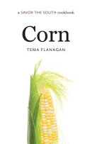 Corn: A Savor the South(r) Cookbook