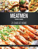 Meatmen Cooking Channel: Zi Char at Home: Hearty Home-Style Singaporean Cooking