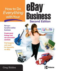 HowtoDoEverythingwithYourEbayBusiness,SecondEdition[GregHolden]