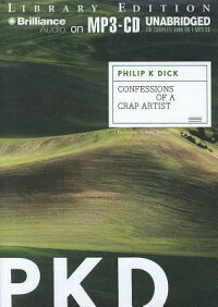 ConfessionsofaCrapArtist[PhilipK.Dick]