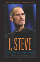 I,STEVE:STEVE JOBS IN HIS OWN WORDS(A)