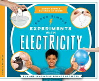 SuperSimpleExperimentswithElectricity:FunandInnovativeScienceProjects[PaigeV.Polinsky]