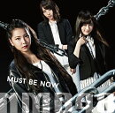 Must be now (限定盤Type-B CD+DVD)