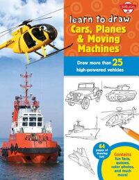 LearntoDrawCars,Planes&MovingMachines:Step-By-StepInstructionsforMoreThan25PowerfulMa[WalterFosterCreativeTeam]