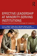 Effective Leadership at Minority-Serving Institutions: Exploring Opportunities and Challenges for Le