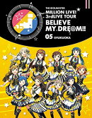 THE IDOLM@STER MILLION LIVE! 3rdLIVE TOUR BELIEVE MY DRE@M!! LIVE Blu-ray 05@FUKUOKA【Blu-ray】