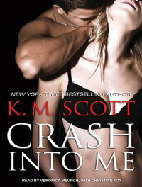 CrashIntoMe[K.M.Scott]