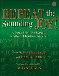 RepeattheSoundingJoy!,Book:ALargePrint,NoRepeatsSouthernChristmasMusical