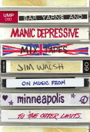 Bar Yarns and Manic-Depressive Mixtapes: Jim Walsh on Music from Minneapolis to the Outer Limits