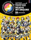 THE IDOLM@STER MILLION LIVE! 3rdLIVE TOUR BELIEVE MY DRE@M!! LIVE Blu-ray 06@MAKUHARI【DAY1】【Blu-ray】
