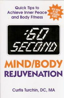 60 Second Mind/Body Rejuvenation: Quick Tips to Achieve Inner Peace and Body Fitness