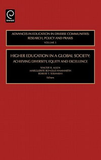 HigherEducationinaGlobalSociety:AchievingDiversity,EquityandExcellence[WalterR.Allen]