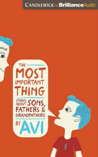 TheMostImportantThing:StoriesaboutSons,Fathers,andGrandfathers[Avi]