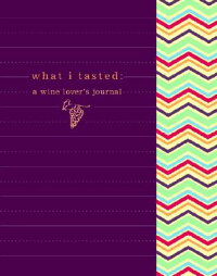 What_I_Tasted:_A_Wine_Journal