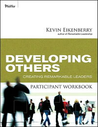 DevelopingOthersParticipantWorkbook:CreatingRemarkableLeaders