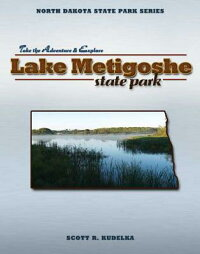 NorthDakotaStateParkSeries:LakeMetigoshe