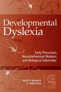 DevelopmentalDyslexia:EarlyPrecursors,NeurobehavioralMarkers,andBiologicalSubstrates