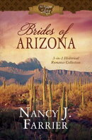 Brides of Arizona: 3-In-1 Historical Romance Collection
