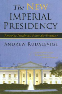 The_New_Imperial_Presidency:_R