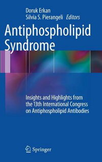 AntiphospholipidSyndrome:InsightsandHighlightsfromthe13thInternationalCongressonAntiphosp[DorukErkan]