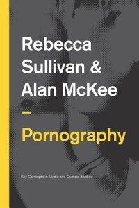 Pornography:Structures,AgencyandPerformance[RebeccaSullivan]