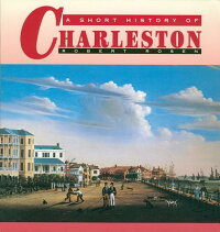 A_Short_History_of_Charleston