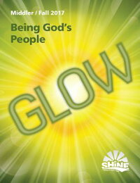 Fall2017MiddlerMagazine:GlowFALL2017MIDDLERMAGAZINE(Shine:LivinginGod'sLight)[Mennomedia]