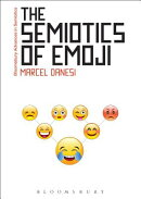 The Semiotics of Emoji: The Rise of Visual Language in the Age of the Internet