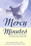 Mercy Minutes: Daily Gems of St. Faustina to Transform Your Prayer Life